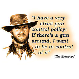 Anti-Obama-GUN-CONTROL-CLINT-EASTWOOD-QUOTE-Conservative-Political-T ...