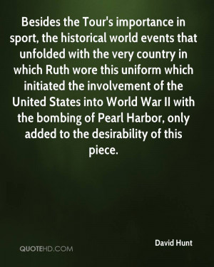 Besides the Tour's importance in sport, the historical world events ...