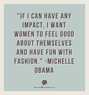 fashion inspiring michelle obama quotes sayings fashion quotes
