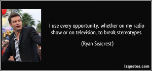 use every opportunity, whether on my radio show or on television, to ...