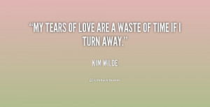quote-Kim-Wilde-my-tears-of-love-are-a-waste-240701_1.png
