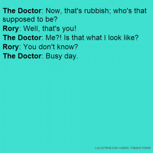 The Doctor Now That Rubbish...