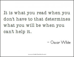 Oscar Wilde does have some wonderful gems of wisdom.
