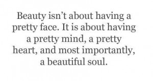 inner beauty quotes caption beauty isn t about having a