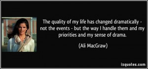 The quality of my life has changed dramatically - not the events - but ...