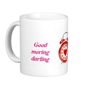 Good Morning Darling Coffee...