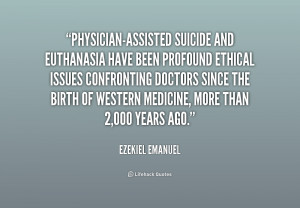 quote-Ezekiel-Emanuel-physician-assisted-suicide-and-euthanasia-have ...