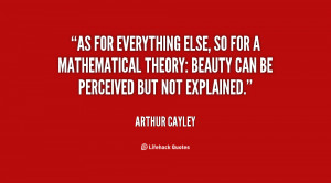 As for everything else, so for a mathematical theory: beauty can be ...