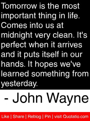 Ve Learned Something From Yesterday John Wayne Quotes Quotations