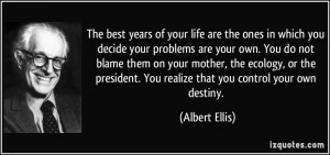 The best years of your life are the ones in which you decide your ...