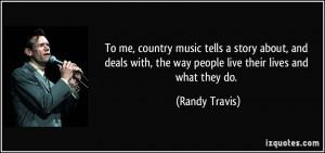 More Randy Travis Quotes