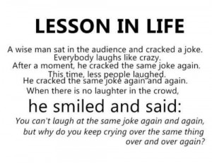 ... lesson in life…Dont cry for someone who's not worth your tears