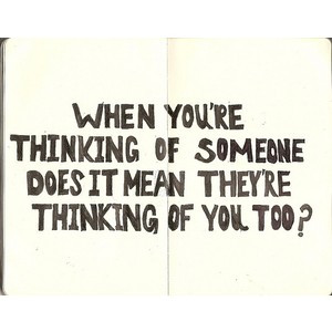 hope you think of me often, quote