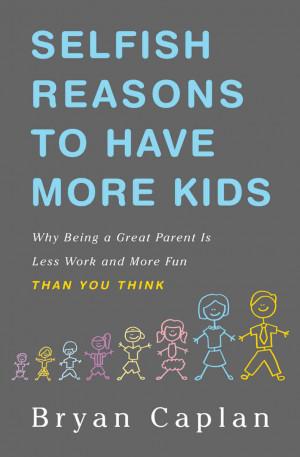 Selfish Reasons' For Parents To Enjoy Having Kids : NPR