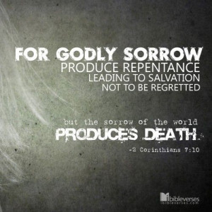Download at http://ibibleverses.christianpost.com/?p=9312 Godly sorrow ...