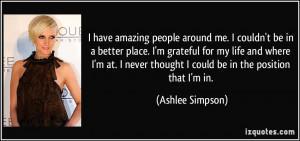 have amazing people around me. I couldn't be in a better place. I'm ...