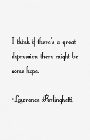 think if there's a great depression there might be some hope.