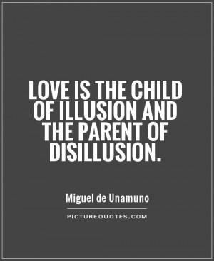 Love Quotes Parent Quotes Child Quotes Illusion Quotes Disillusionment ...