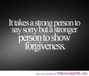 takes-a-strong-person-to-say-sorry-life-quotes-sayings-pictures.jpg