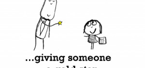 Happiness is, giving someone a gold star.