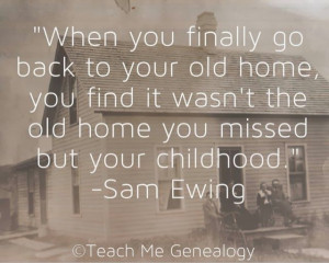 ... Quotes, Childhood Quotes, Favorite Quotes Sayings, Genealogy Quotes
