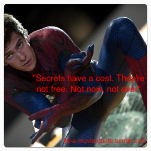 ... spider man spiderman movie quote truth secrets pay price not free