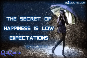 Quote about Happiness   Barry Schwartz Quote  The Secret of Happiness ...