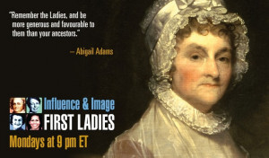Abigail Adams famous quote. Click on picture to see video of historian ...