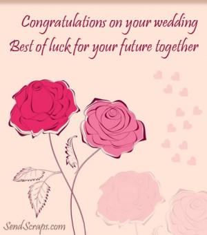 Congratulations on your wedding best of luck for your future together ...