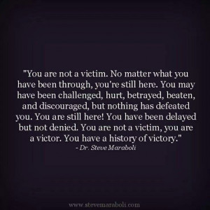 am a victor not a victim...