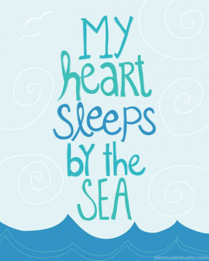 My heart sleeps by the sea