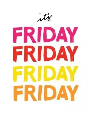 happy Friday Quotes | Happy Friday!
