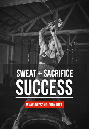 Sweat, Sacrifice, Success | Bodybuilding Quotes