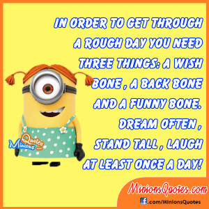 In order to get through a rough day you need three things – a wish ...