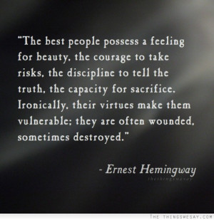 The best people possess a feeling for beauty the courage to take risks ...