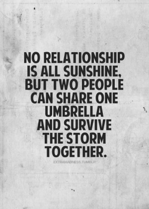 umBReLLA aNd SuRvivE tHe sToRm ToGeTHeR. Shared, Relationships Quotes ...