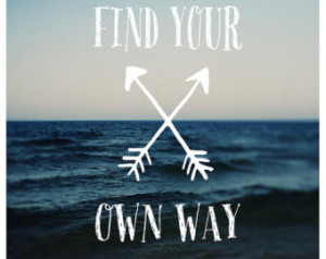 find your own way typography su mmer travel photograph text type quote ...
