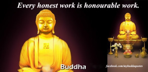 every honest work is honorable work buddha