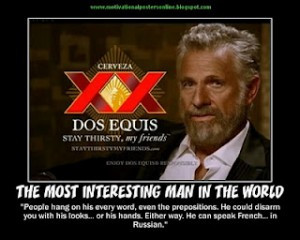 Top 10 Dos Equis Man Quotes
