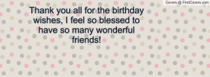 thank you all for the birthday wishes , Pictures , i feel so blessed ...