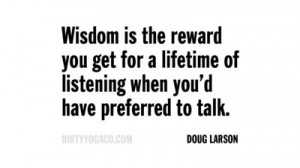 Doug Larson, DirtyYoga® Quote Collection 499. For more: www ...