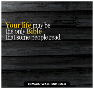 quote-your-life-may-be-the-only-bible