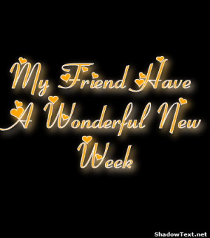 Image result for have a new week friend