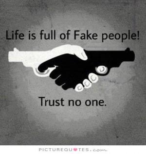Quotes Trust No One Quotes Fake Quotes Fake Smile Quotes No Trust ...