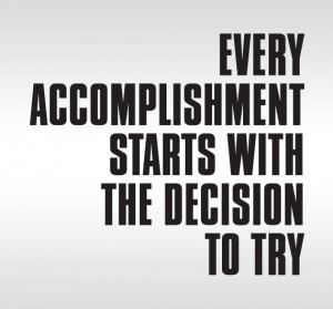 Accomplishment Quotes Those Wanting to Accomplish Something Have to ...