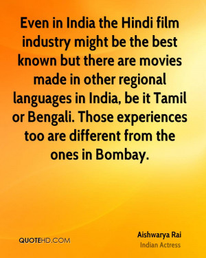 the Hindi film industry might be the best known but there are movies ...