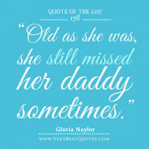 ... missed her daddy sometimes., father's day quotes, Quote Of The Day