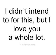 Corny Romantic Quotes For Her ~ Cheesy love quotes on Pinterest   70 ...