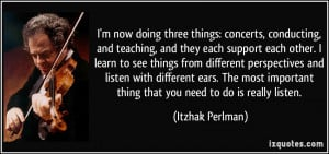 ... see things from different perspectives and listen with different ears