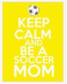 ... Soccer mom! Lol yes I'm the wootin and hollerin mom! Damn proud! My